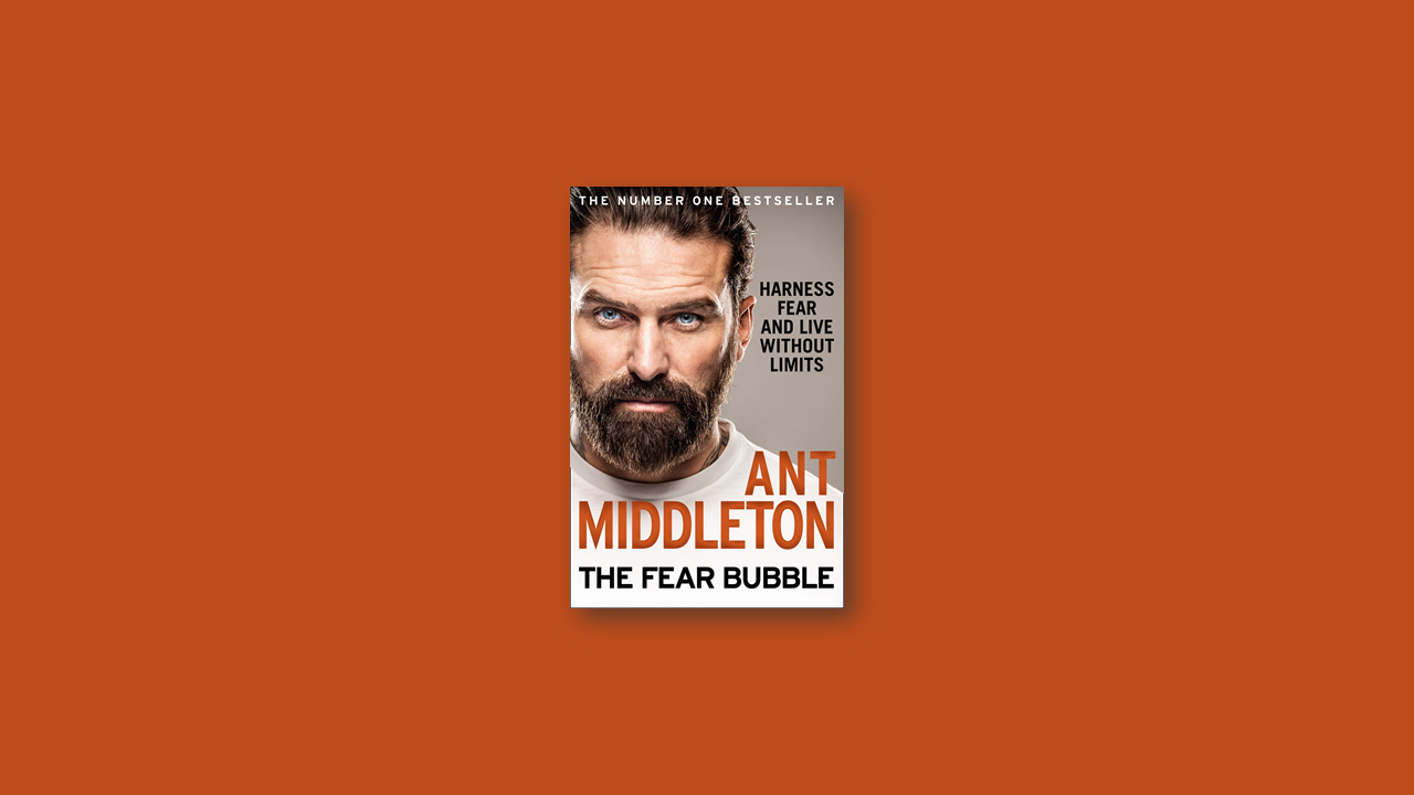 Summary: Fear Bubble by Ant Middleton
