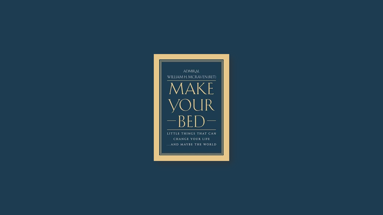 Summary: Make Your Bed by William H. McRaven