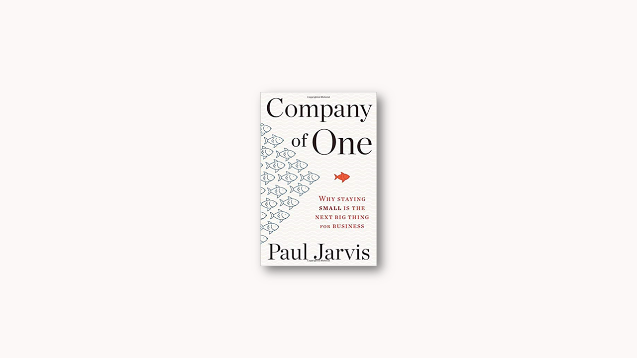 Summary: Company of One by Paul Jarvis