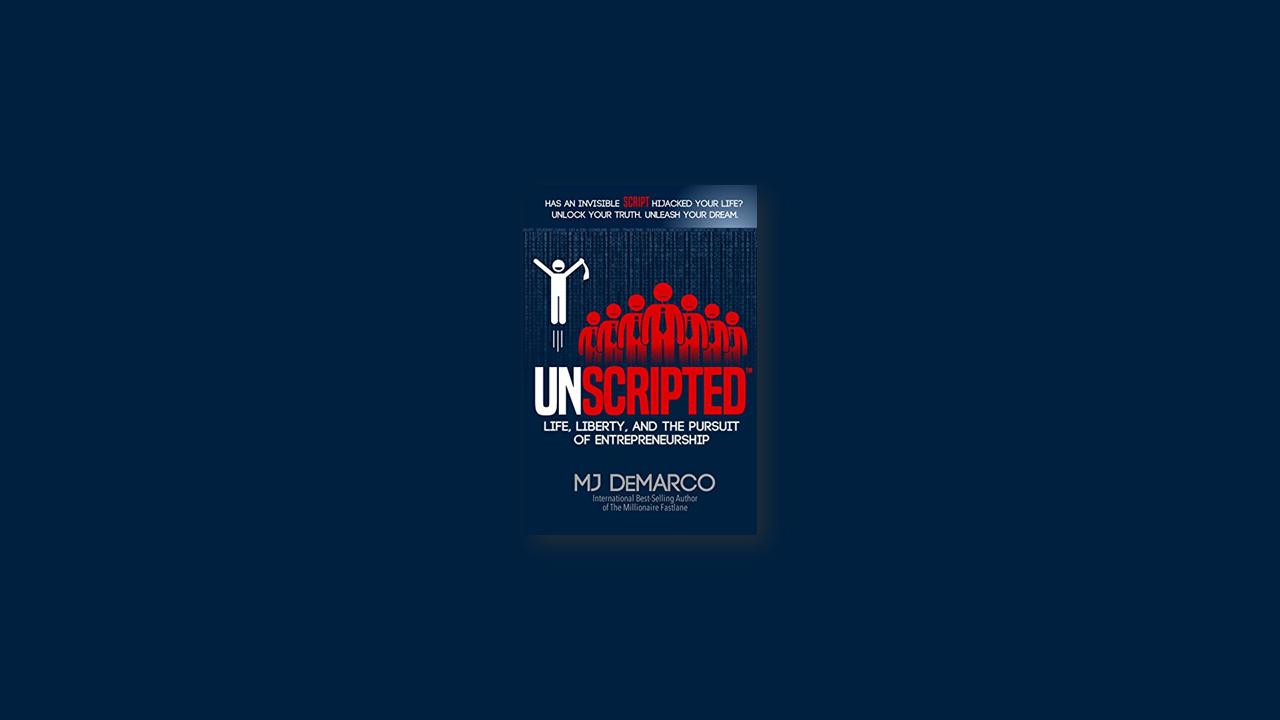 Summary: Unscripted by MJ DeMarco