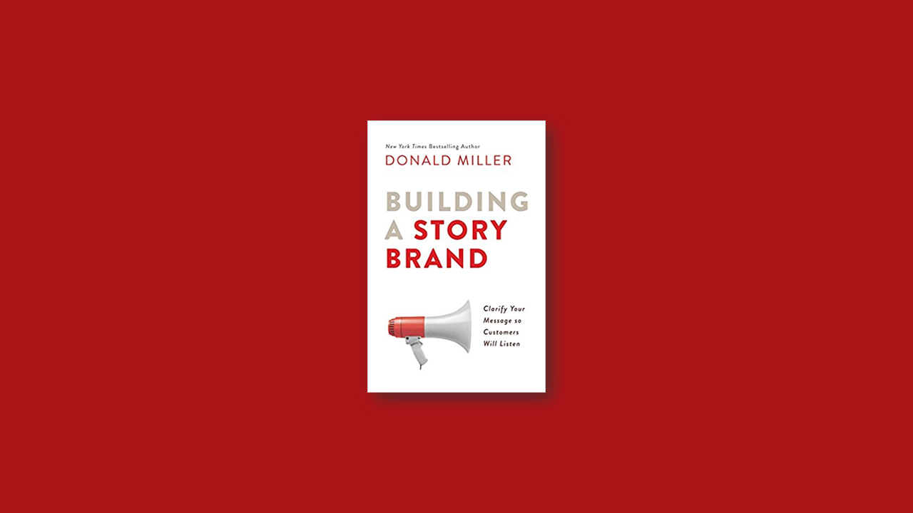 Summary: Building a Storybrand by Donald Miller