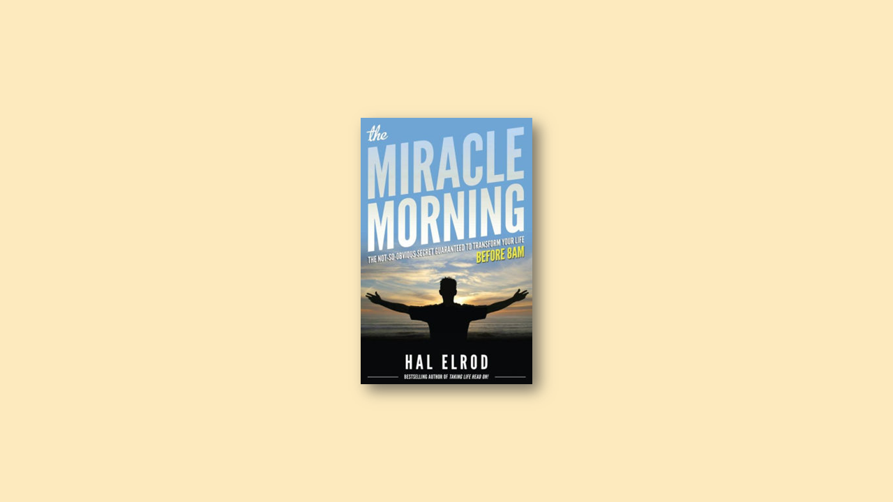 Summary: The Miracle Morning by Hal Elrod