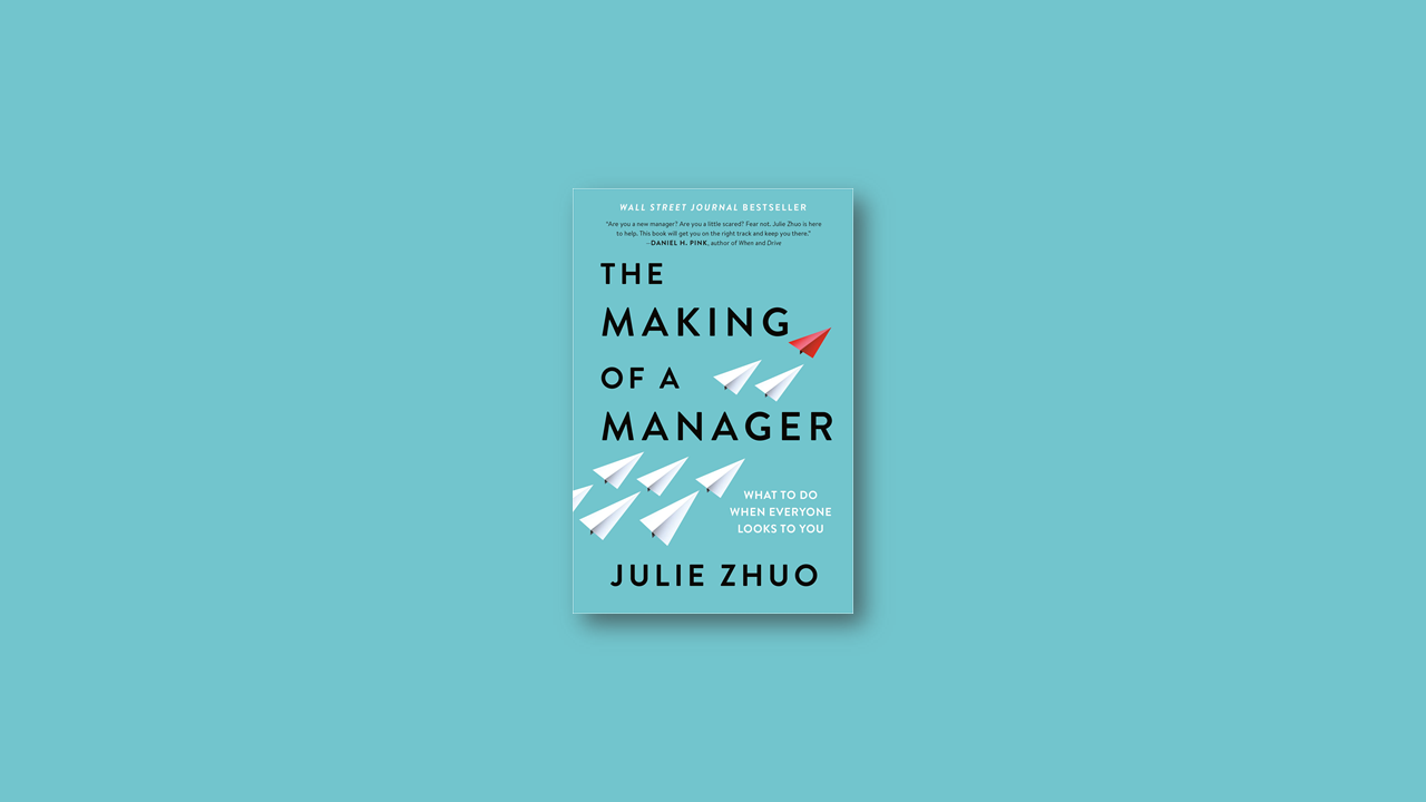 Summary: The Making of a Manager by Julie Zhuo