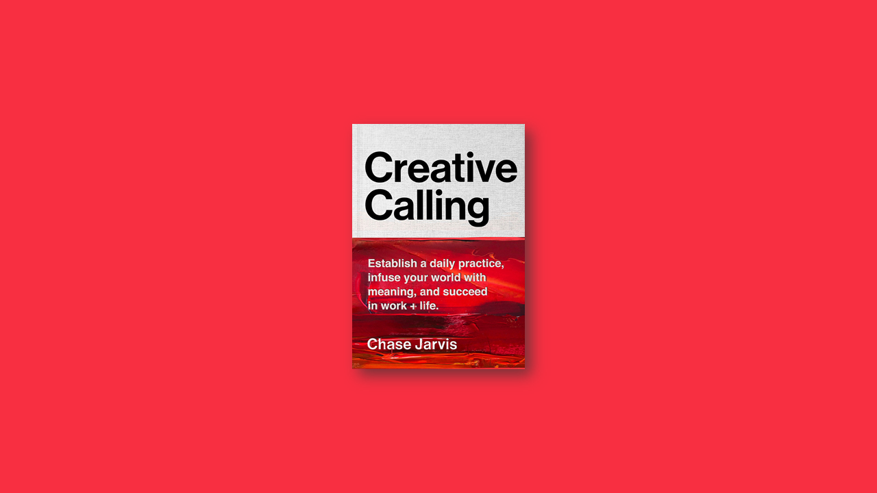 Summary: Creative Calling by Chase Jarvis