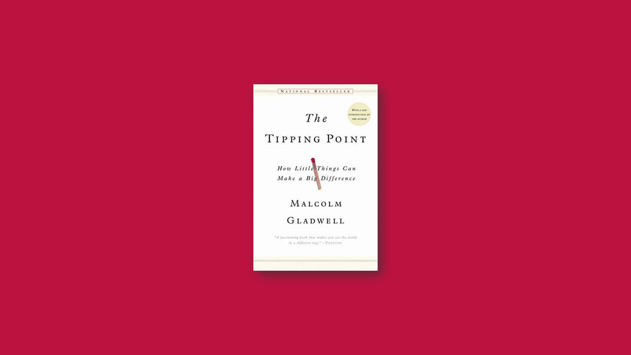 Summary: Tipping Point by Malcom Gladwell