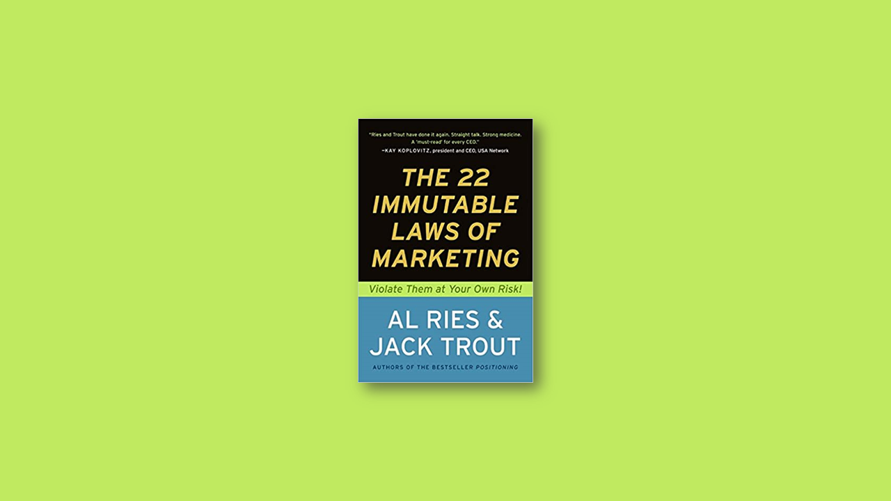 Summary: 22 Immutable Laws of Marketing by Al Ries, Jack Trout