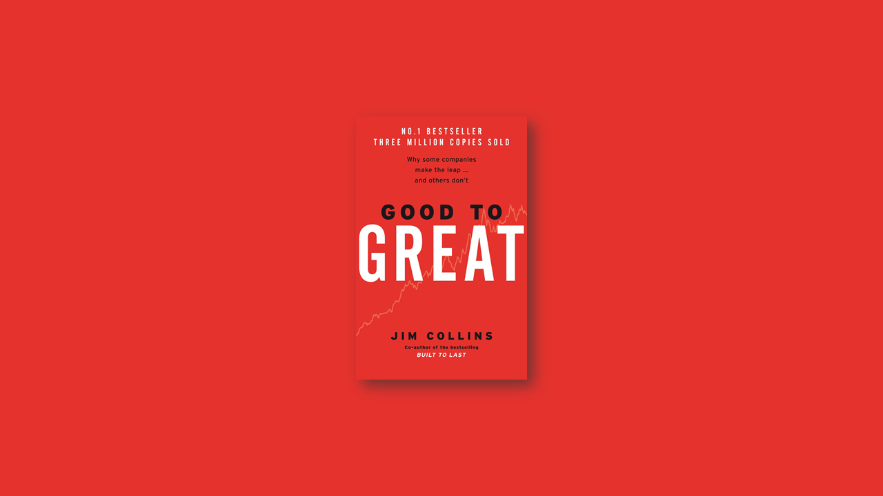 Summary: Good to Great by Jim Collins