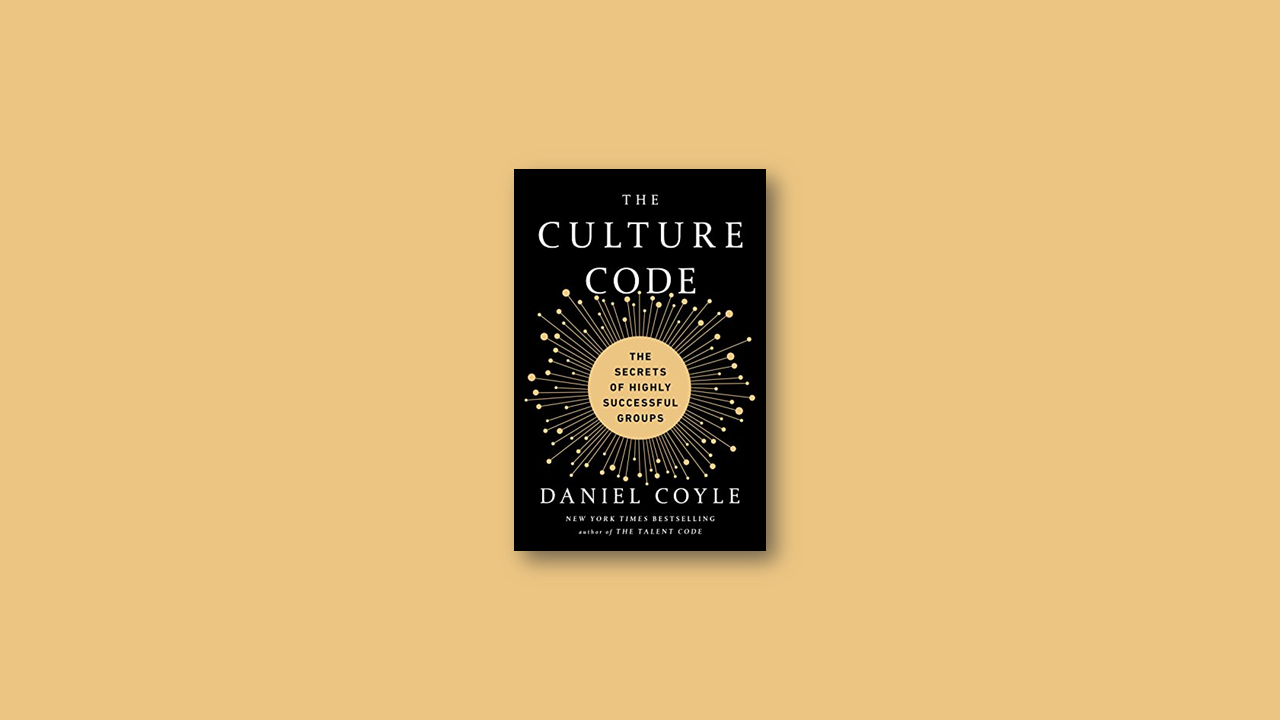 Summary: The Culture Code by Daniel Coyle