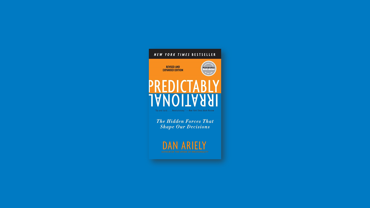 Summary: Predictably Irrational by Dan Ariely