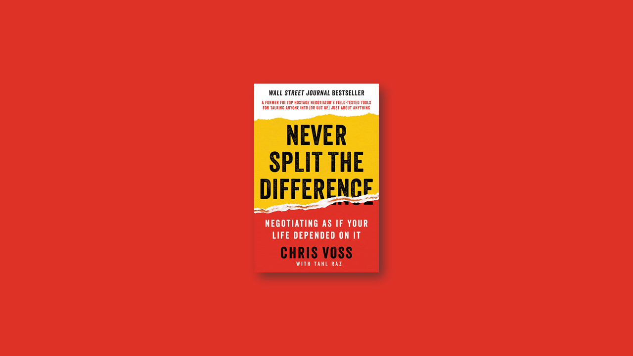 Summary: Never Split the Difference by Chris Voss