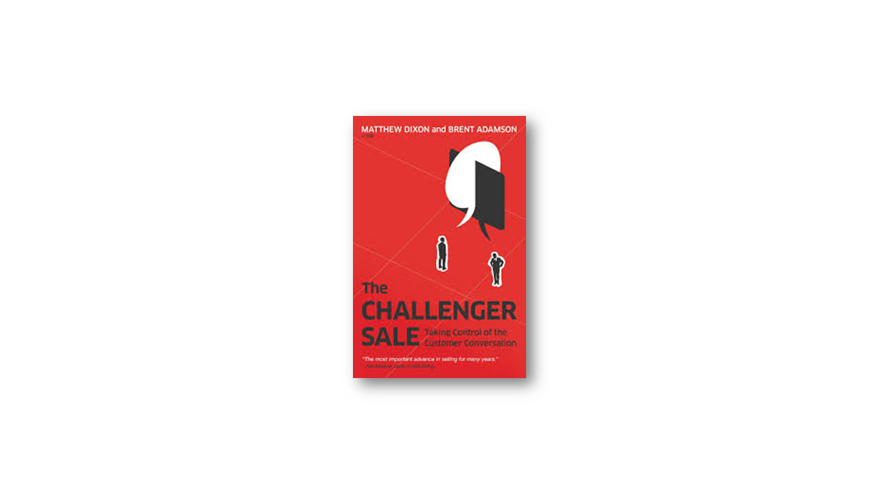 Summary: The Challenger Sale by Brent Adamson and Matthew Dixon
