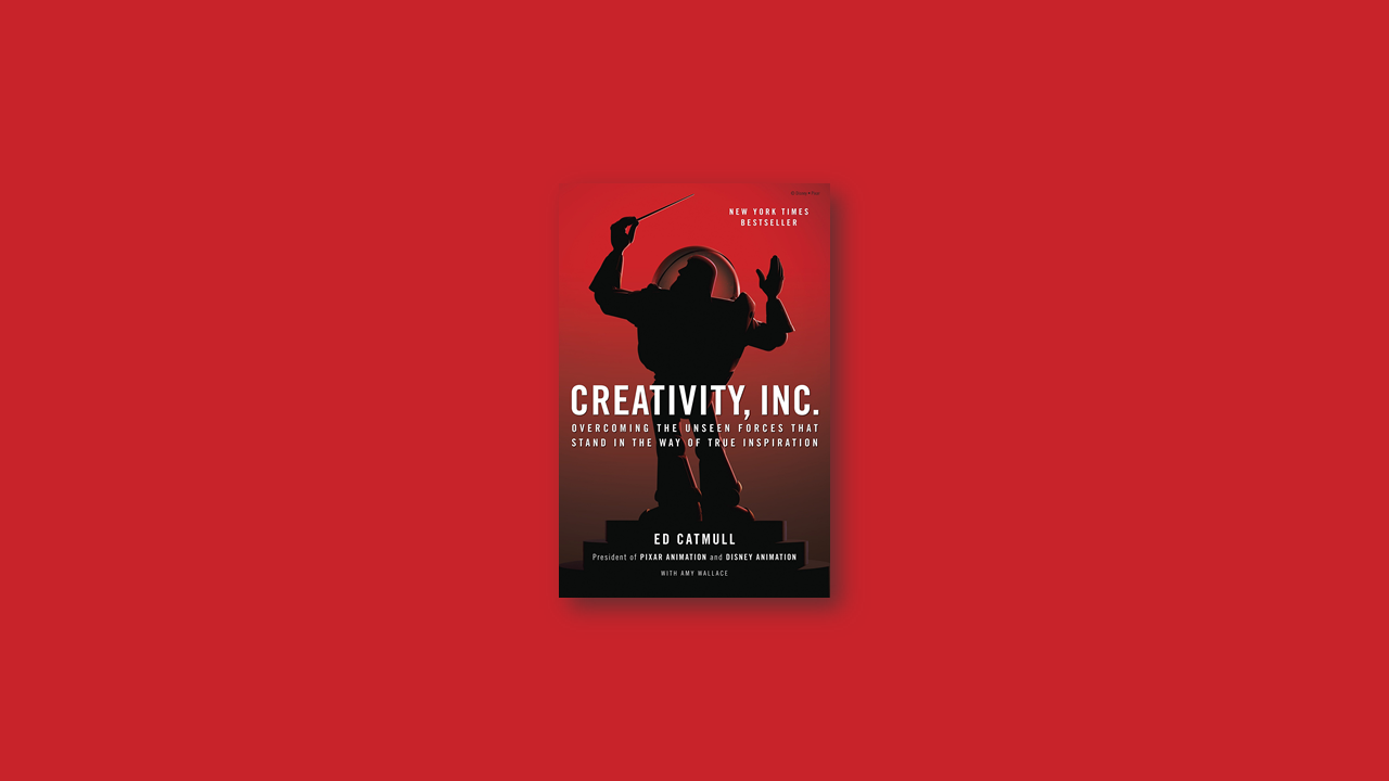 Summary: Creativity Inc by Ed Catmull