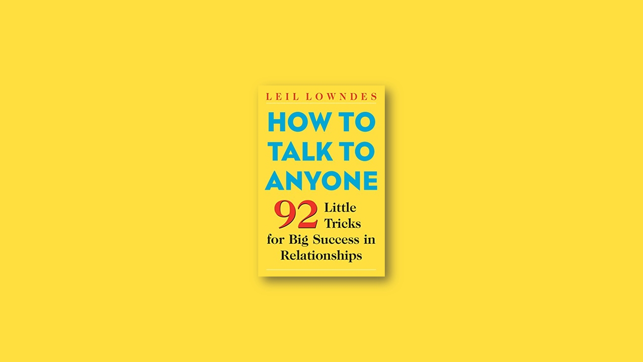 Summary: How to Talk to Anyone by Leil Lowndes