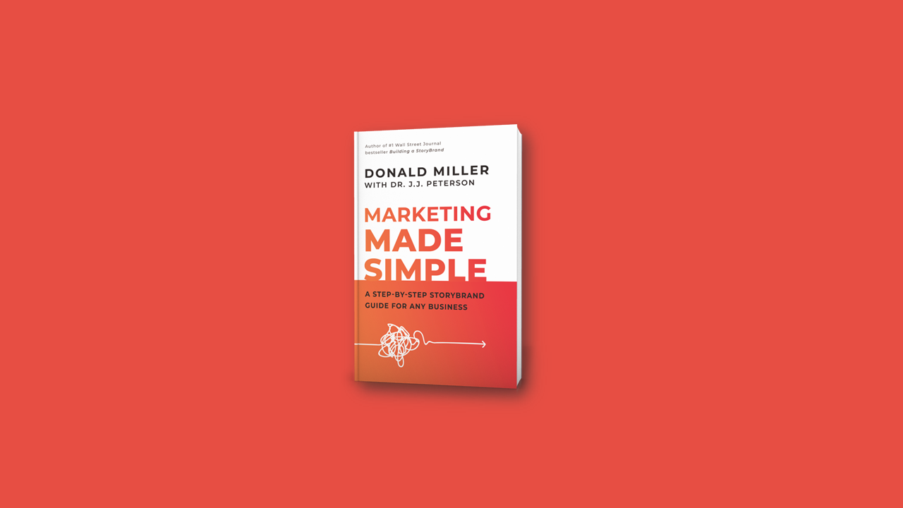 Summary: Marketing Made Simple by Donald Miller