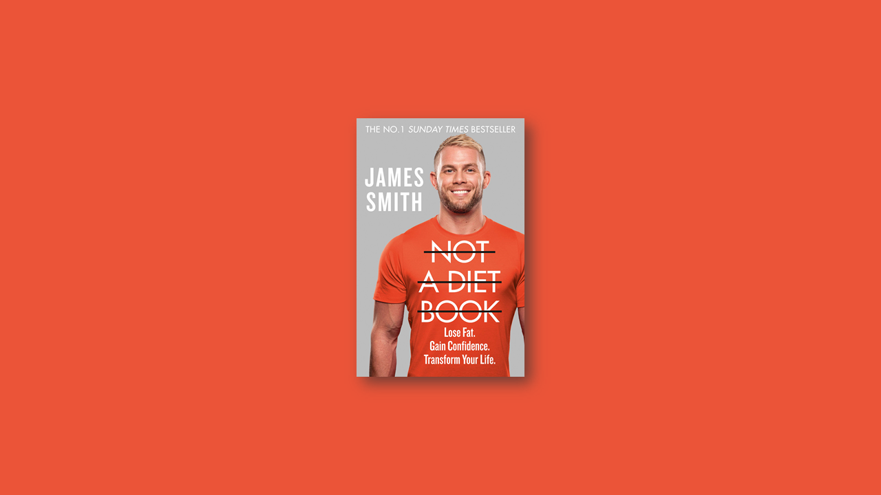Summary: Not a Diet Book by James Smith