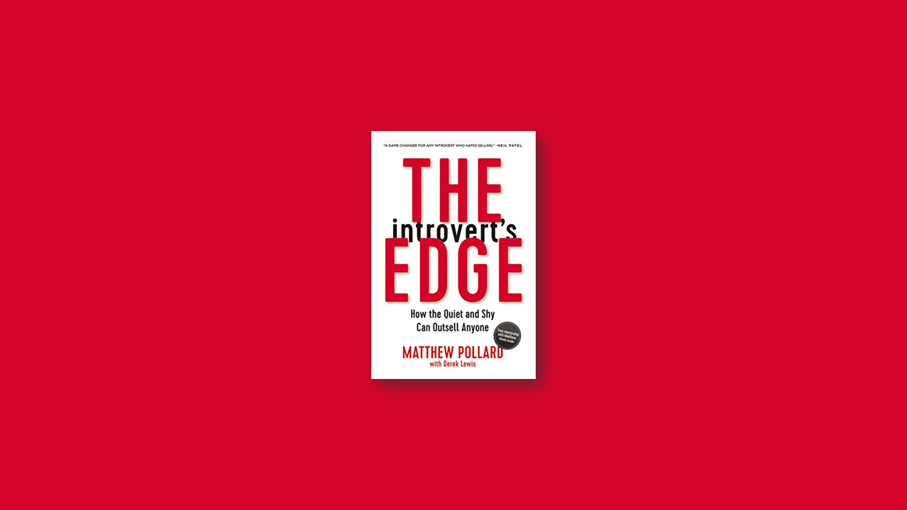 Summary: The Introvert's Edge – How the Quiet and Shy Can Outsell Anyone by Matthew Owen Pollard