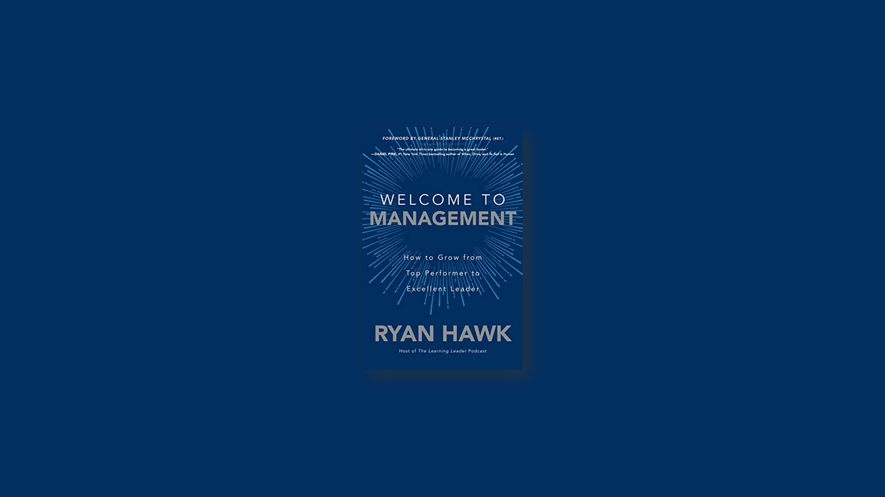 Summary: Welcome to Management by Ryan Hawk