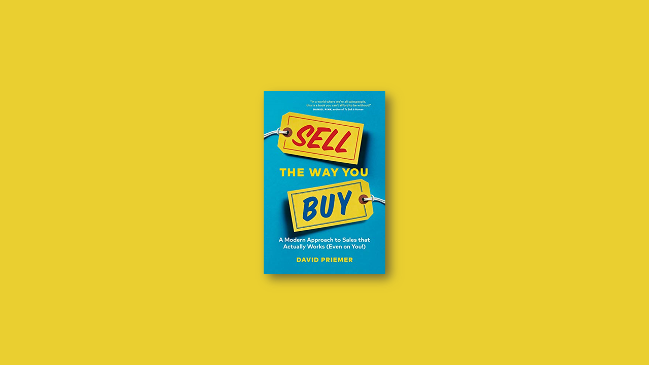 Summary: Sell the Way You Buy by David Priemer