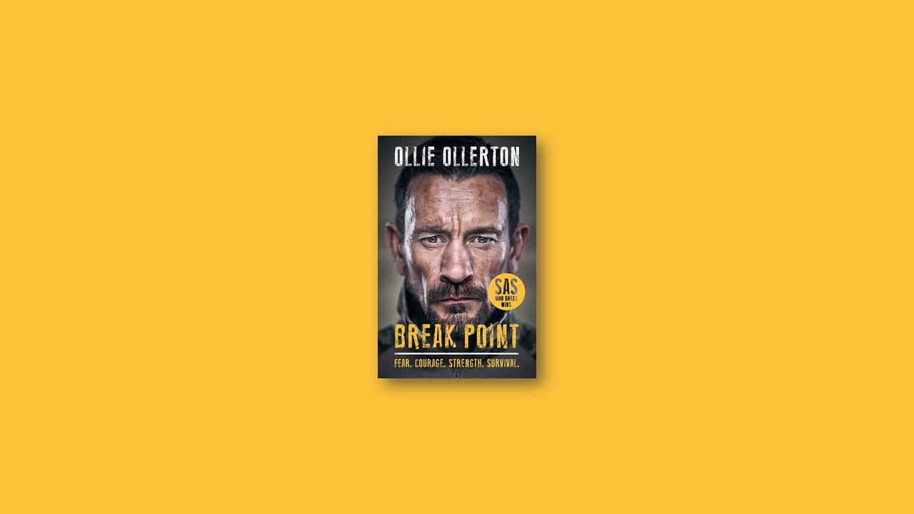 Summary: Break Point: SAS: Who Dares Wins Host's Incredible True Story by Ollie Ollerton