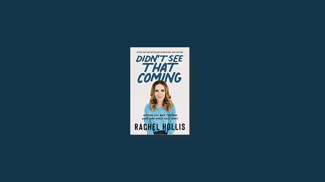 didnt see that coming rachel hollis summary
