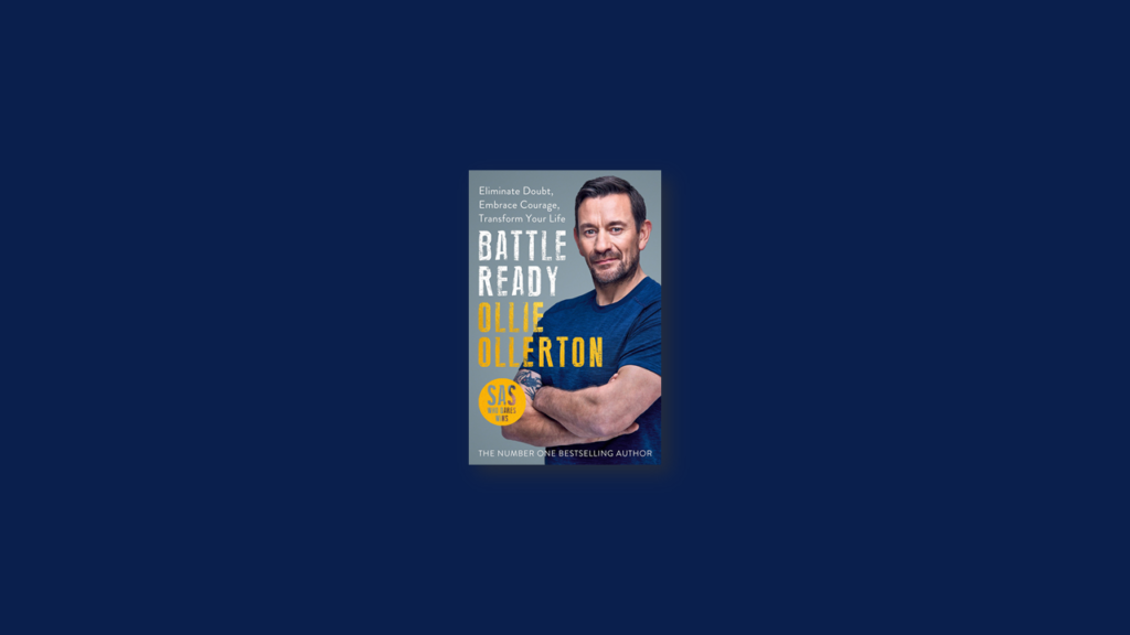 Summary Battle Ready Eliminate Doubt, Embrace Courage, Transform Your Life by Matthew Ollerton