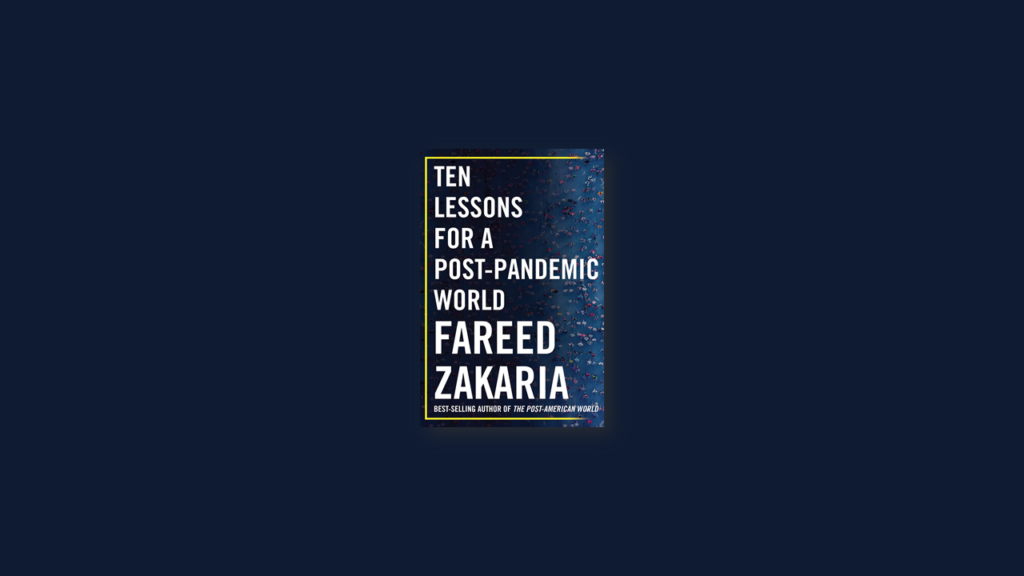 summary Ten Lessons for a Post-Pandemic World by Fareed Zakaria