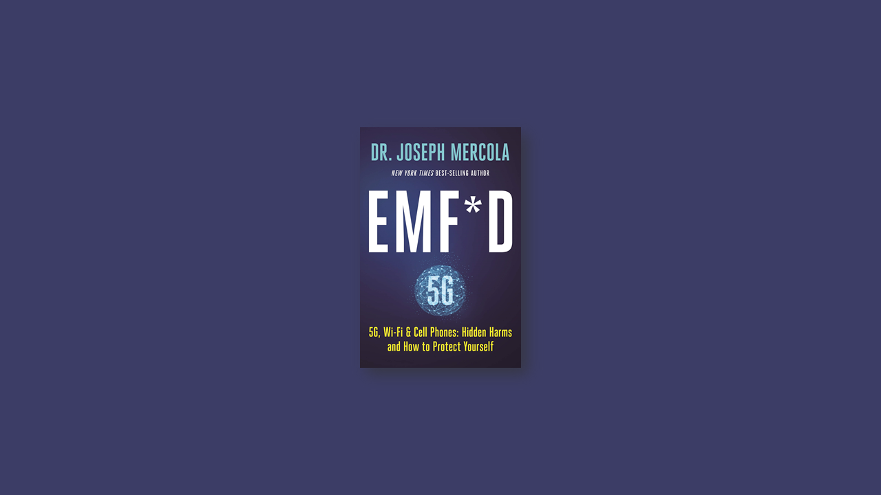 Summary: EMF*D: 5G, Wi-Fi & Cell Phones by Joseph Mercola