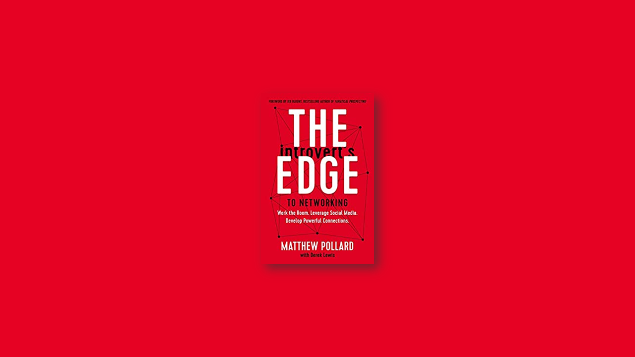 Summary: The Introvert's Edge to Networking by Matthew Pollard