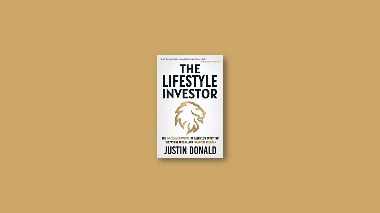 Summary: The Lifestyle Investor: The 10 Commandments of Cash Flow Investing for Passive Income and Financial Freedom by Justin Donald