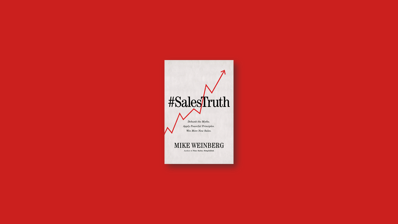 Summary: Sales Truth By Mike Weinberg