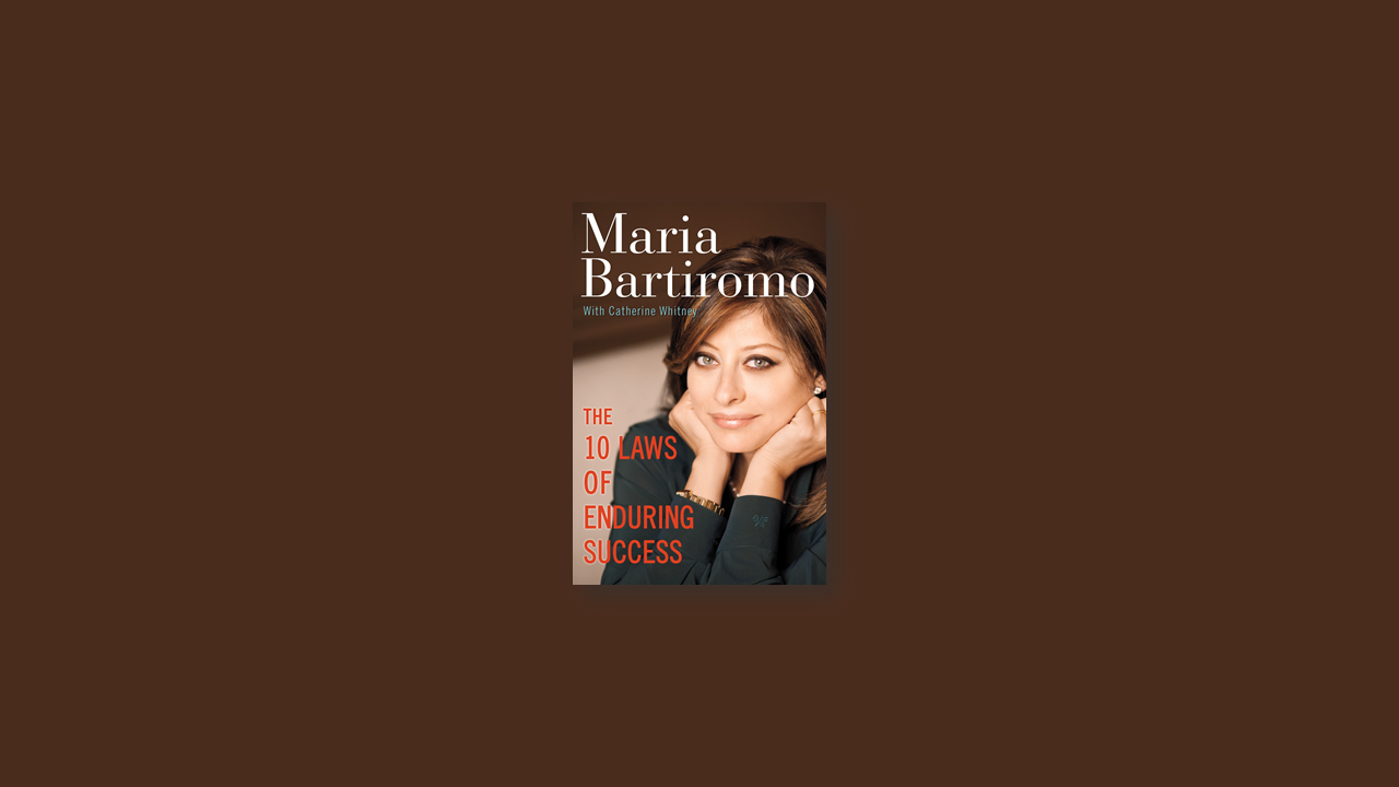 Summary: The 10 Laws of Enduring Success By Maria Bartiromo