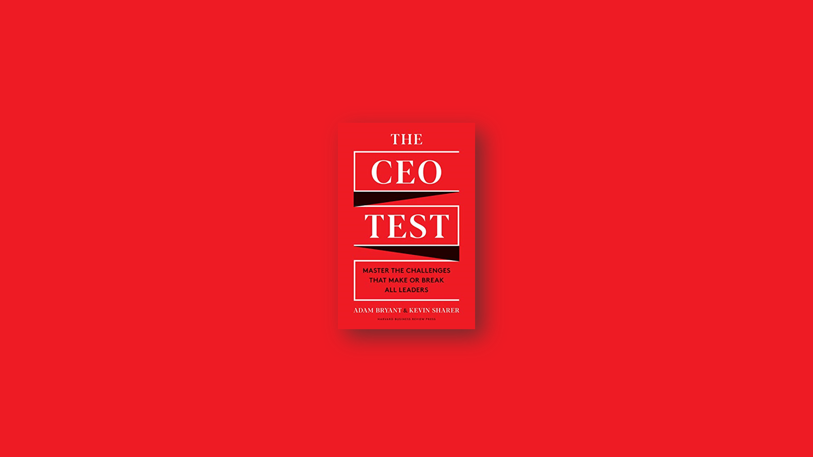 Summary: The CEO Test By Adam Bryant