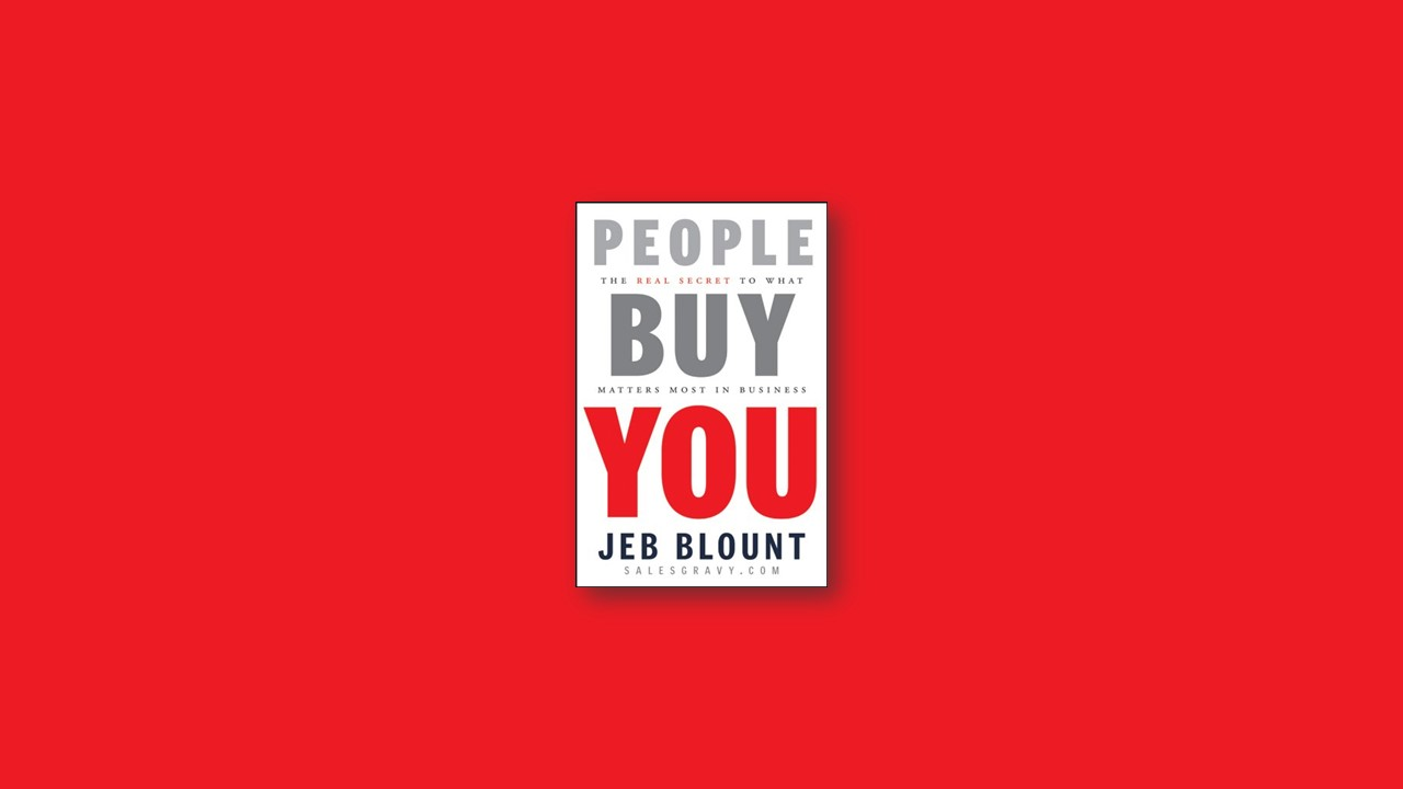 Summary: People Buy You By Jeb Blount