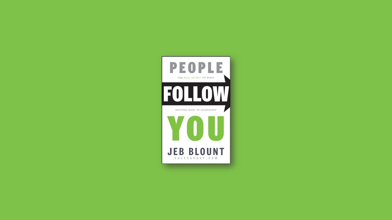 Summary: People Follow You By Jeb Blount