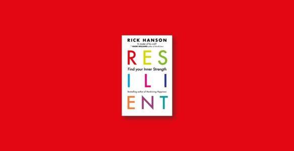 Summary: Resilient By Rick Hanson