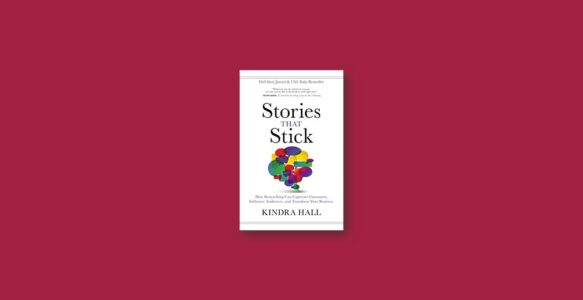 Summary: Stories That Stick By Kindra Hall