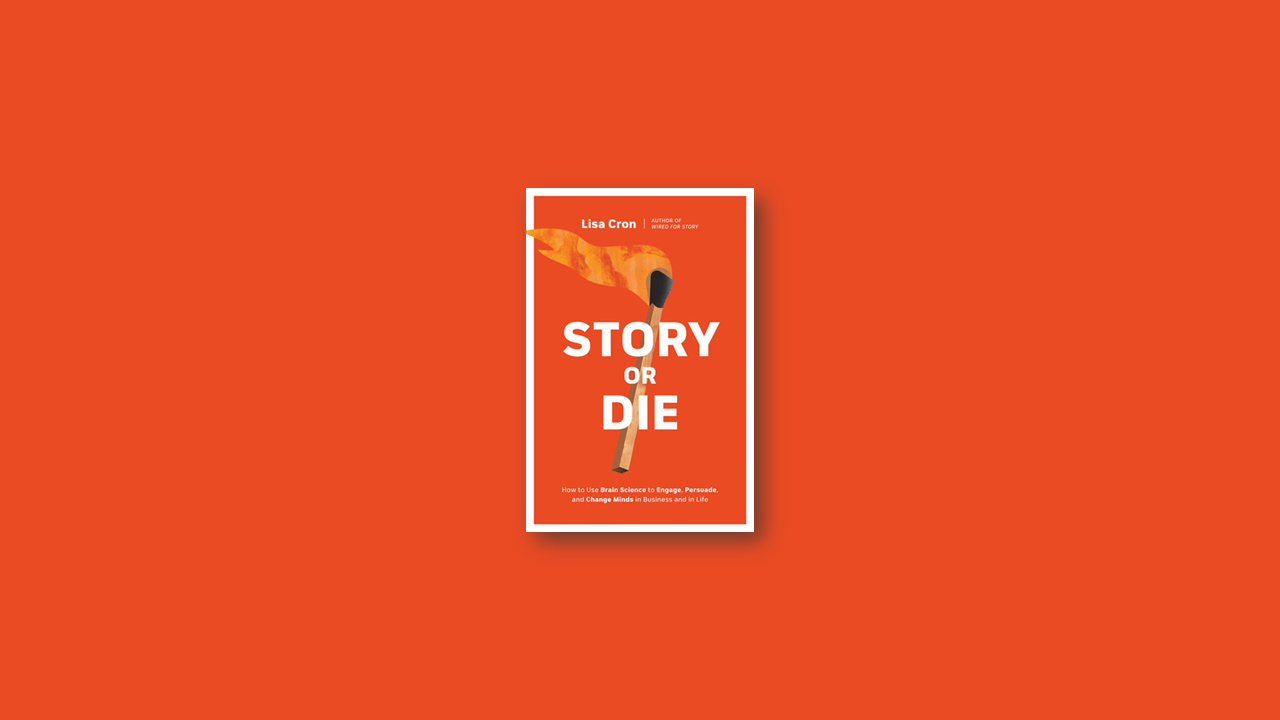 Summary: Story or Die By Lisa Cron