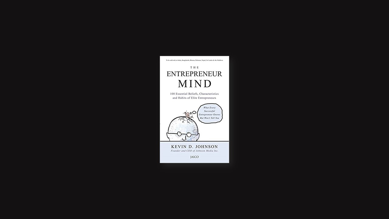 Summary: The Entrepreneur Mind By Kevin D. Johnson