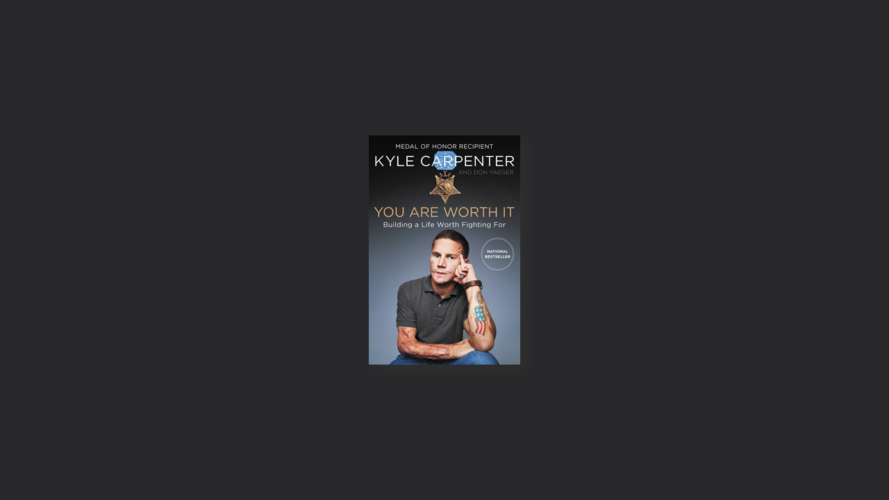 Summary: You Are Worth It By Kyle Carpenter