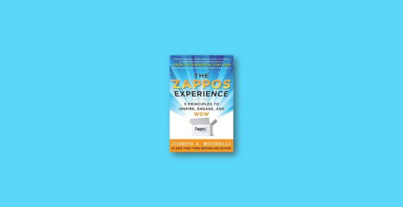 Summary: The Zappos Experience By Joseph Michelli