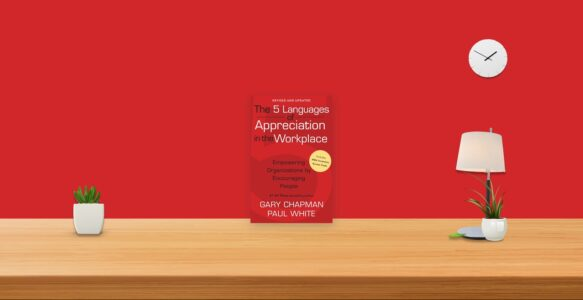 Summary: The 5 Languages of Appreciation in the Workplace By Gary Chapman