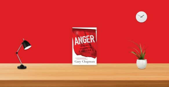 Summary: Anger By Gary Chapman