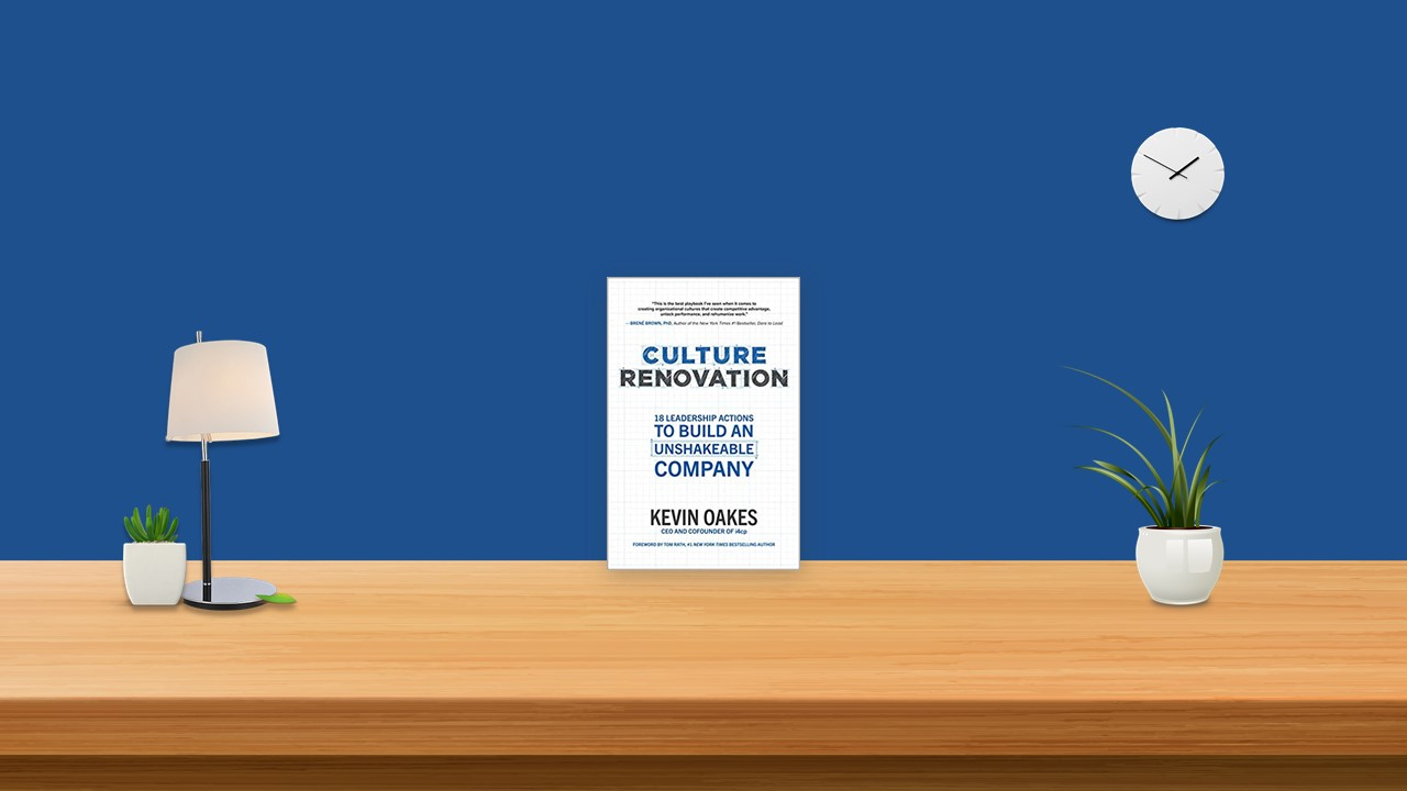 Summary: Culture Renovation By Kevin Oakes
