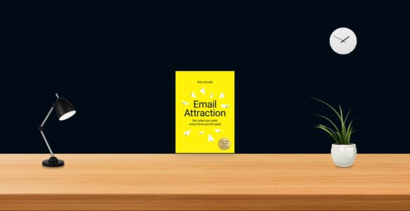 Summary: Email Attraction By Kim Arnold
