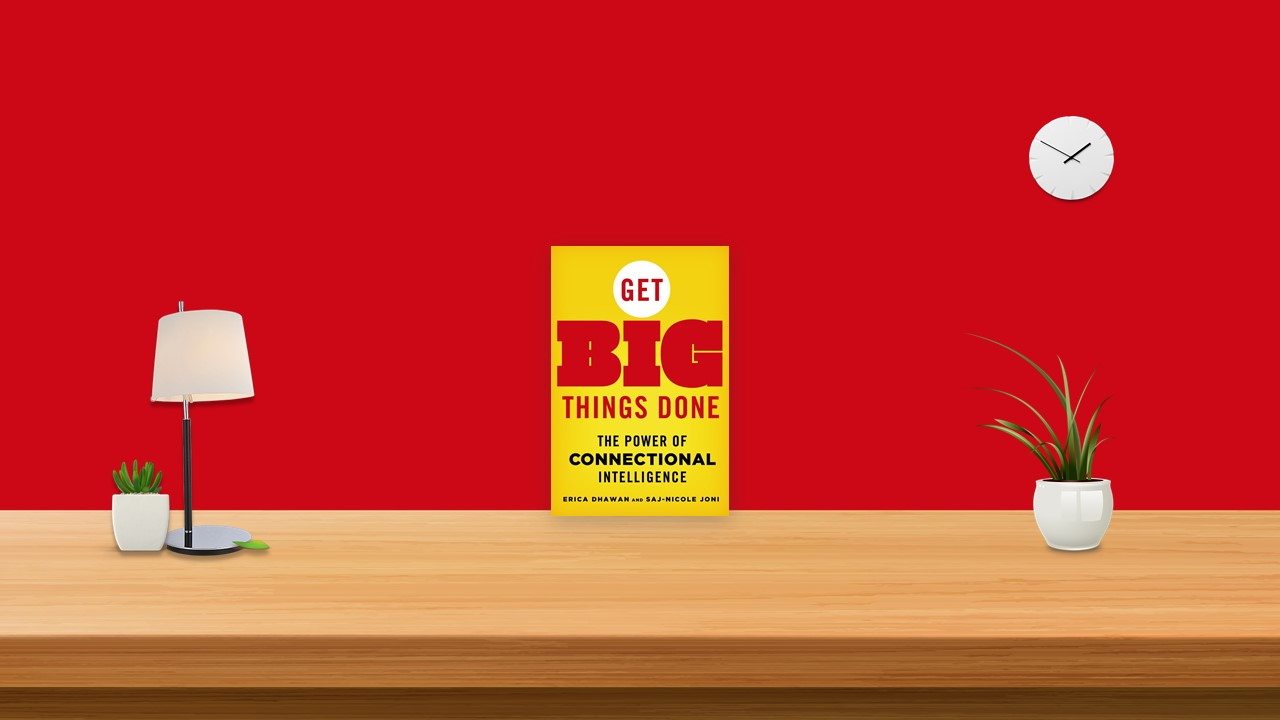 Summary: Get Big Things Done By Erica Dhawan