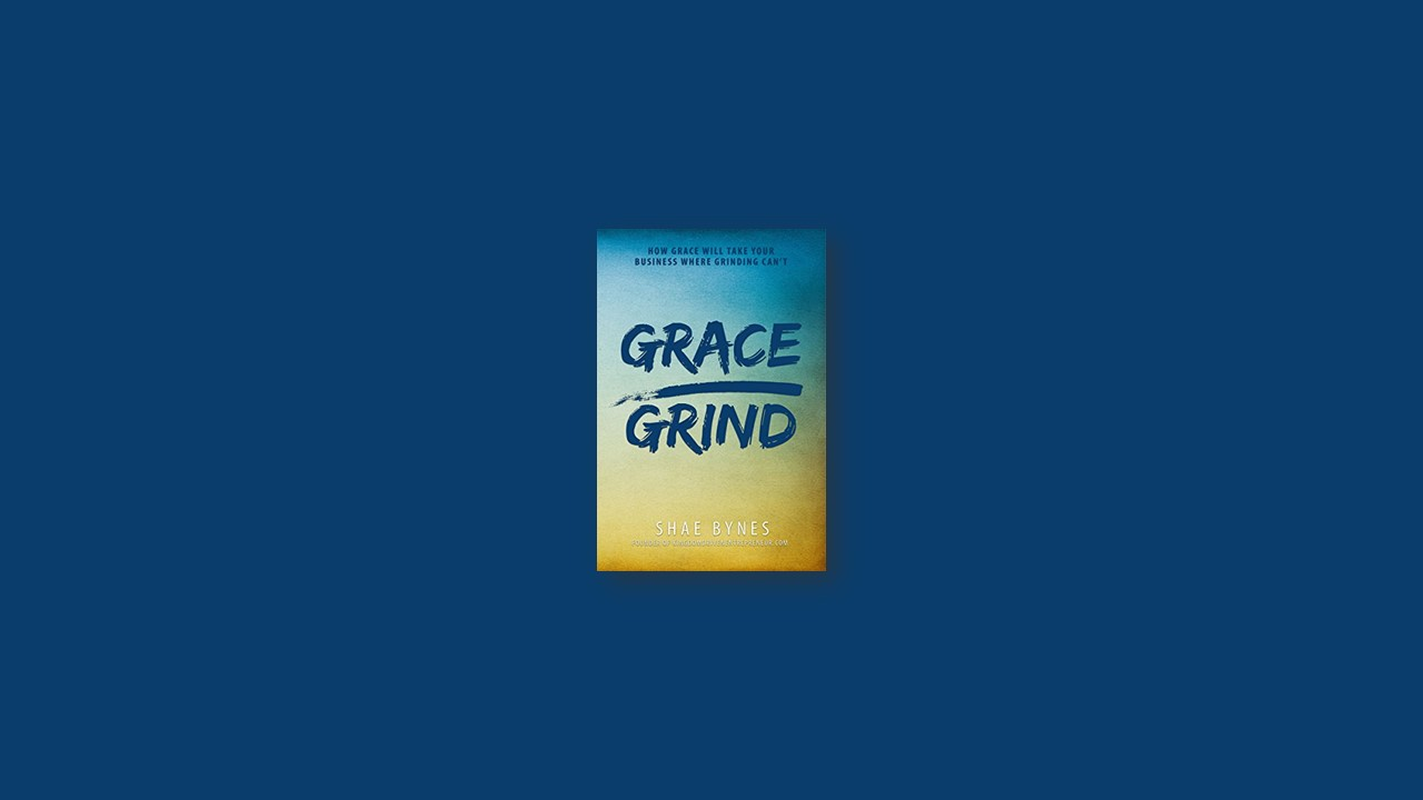 Summary: Grace Over Grind By Shae Bynes