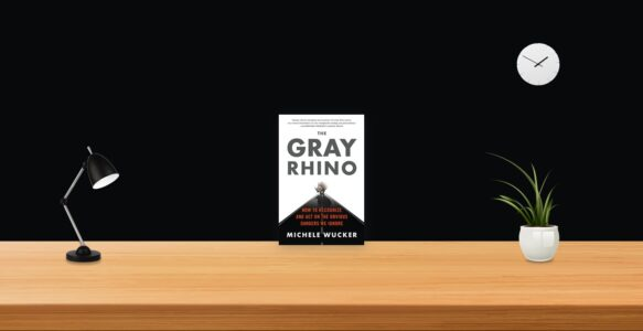 Summary: The Gray Rhino By Michele Wucker