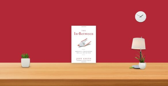 Summary: The In-Between By Jeff Goins