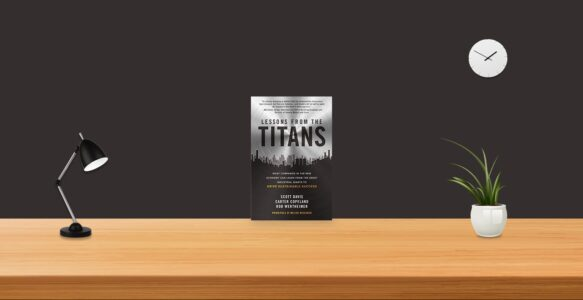 Summary: Lessons from the Titans By Scott Davis