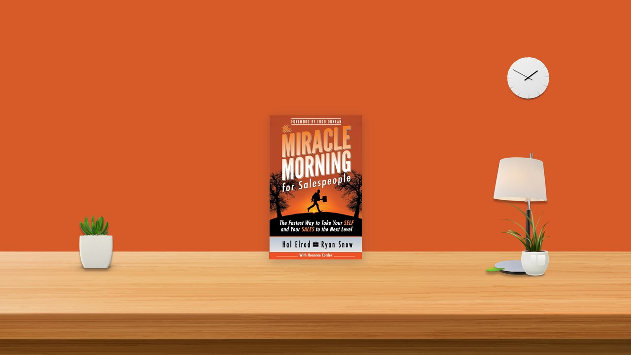 Summary: The Miracle Morning for Salespeople By Hal Elrod
